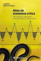 Libro Altas De Economia Critica :Datos Teorias Y Argumentos Para Deconstr.Neolibe