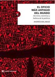 Libro El Oficio Mas Antiguo Del Mundo. Secretos, Mentiras Y Belleza De La Politic