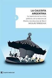 Libro La Calesita Argentina . La Repeticion De Los Ciclos Politicos De La