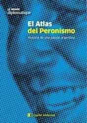Libro El Atlas Del Peronismo .Historia De Una Pasion Argentina