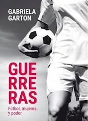 Libro Guerreras .Futbol Mujeres Y Poder