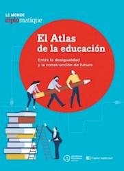 Libro El Atlas De Educacion :Entre La Desigualdad Y La Construccion Del Futuro