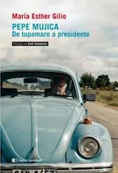 Libro Pepe Mujica .De Tupamaru A Presidente