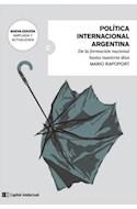 Papel POLITICA INTERNACIONAL ARGENTINA [EDICION AMPLIADA Y ACTUALIZADA] (COLECCION CLAVES DEL SIGLO XXI)
