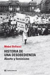 Libro Historia De Una Desobediencia .Nva Edicion Ampliada