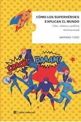 Libro Como Los Superheroes Explican El Mundo