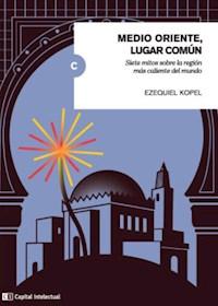 Libro Medio Oriente ,Lugar Comun .Siete Mitos Sobre La Region Mas Caliente Del Mu