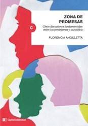 Libro Zona De Promesas .Cinco Discusiones Fundamentales Entre Los Feminismos Y La