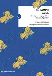Libro El Campo Azul .Un Viaje Por La Geopoltica Del Mar Argentinos
