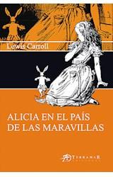 Papel ALICIA EN EL PAIS DE LAS MARAVILLAS (EDICIONES CLASICAS) (RUSTICA)