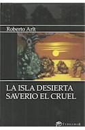 Papel ISLA DESIERTA / SAVERIO EL CRUEL (COLECCION EDICIONES CLASICAS) (BOLSILLO)