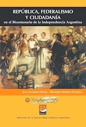 Libro Republica , Federalismo Y Ciudadania En El Bicentenario De La Indep. Argent