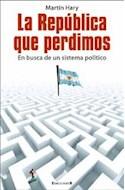 Papel REPUBLICA QUE PERDIMOS EN BUSCA DE UN SISTEMA POLITICO