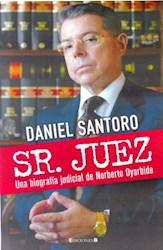 Papel Sr. Juez Una Biografia Judicial De Norberto Oyarbide