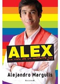 Papel Alex. Vida De Un Militante Gay