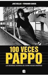 Papel 100 VECES PAPPO LAS INCREIBLES HISTORIAS DEL ULTIMO ROC  KER ARGENTINO