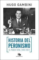 Papel Historia Del Peronismo 1 - El Poder Total (1943-1951)