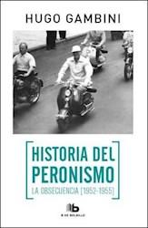 Papel Historia Del Peronismo 2 - La Obsecuencia (1952-1955)