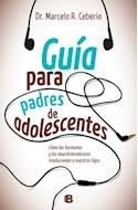 Papel GUIA PARA PADRES DE ADOLESCENTES COMO LAS HORMONAS Y LOS NEUROTRANSMISORES REVOLUCIONAN A NUESTROS H