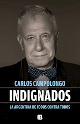 Libro Indignados  La Argentina De Todos Contra Todos