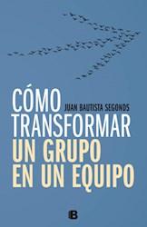 Libro Como Transformar Un Grupo En Un Equipo