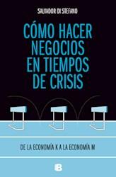 Libro Como Hacer Negocios En Tiempos De Crisis