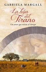 Libro Hija Del Tirano  ( Libro 2 De La Princesa De Las Pampas )