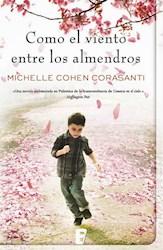 Libro Como El Viento Entre Los Almendros