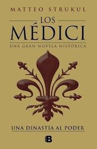 Libro Una Dinastia Al Poder ( Libro I De Los Medici )