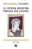 Papel HISTORIA ARGENTINA CONTADA POR MUJERES 3 DE LA BATALLA DE PAVON AL INICIO DEL SIGLO XX (RUSTICA)