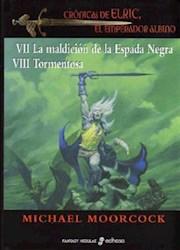Libro 7. La Maldicion De La Espada Negra  Cronicas De Elric  El Emperador Albino