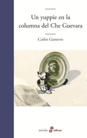 Papel Un Yuppie En La Columna Del Che Guevara