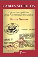 Papel CABLES SECRETOS OPERACIONES POLITICAS EN LA ARGENTINA DE LOS SETENTA (COLECCION ENSAYO)