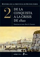 Papel Historia De La Provincia De Buenos Aires 2 - De La Conquista A La Crisis De 1820