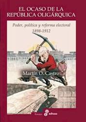 Libro El Ocaso De La Republica Oligarquica