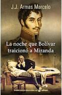 Papel NOCHE QUE BOLIVAR TRAICIONO A MIRANDA (COLECCION NARRATIVAS HISTORICAS)