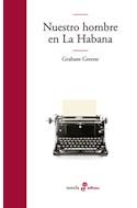 Papel NUESTRO HOMBRE EN LA HABANA (COLECCION NOVELA)