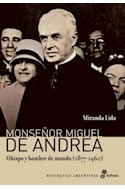 Papel MONSEÑOR MIGUEL DE ANDREA OBISPO Y HOMBRE DE MUNDO (1877 - 1960) (BIOGRAFIAS ARGENTINAS)