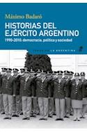 Papel HISTORIAS DEL EJERCITO ARGENTINO 1990-2010 DEMOCRACIA POLITICA Y SOCIEDAD (TEMAS DE LA ARGENTINA)
