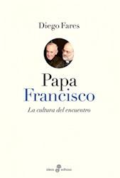 Libro Papa Francisco  La Cultura Del Encuentro