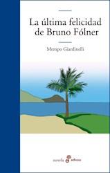 Libro La Ultima Felicidad De Bruno Folner