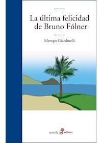 Papel La Ultima Felicidad De Bruno Folner