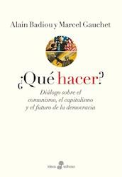 Libro Que Hacer ?  Dialogos Sobre Comunismo  Capitalismo Y Futuro Democracia