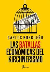 Libro Las Batallas Economicas Del Kirchnerismo
