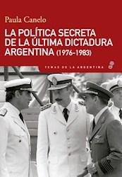 Libro La Politica Secreta De La Ultima Dictadura Argen