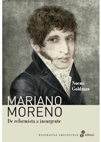 Papel Mariano Moreno  - De Reformista A Insurgente