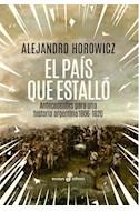 Papel PAIS QUE ESTALLO ANTECEDENTES PARA UNA HISTORIA ARGENTINA 1806 - 1820 (COLECCION ENSAYO)