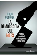 Papel DEMOCRACIA QUE NO ES POLITICA Y SOCIEDAD EN LA ARGENTINA (1983-2016) (COLECCION ENSAYO)