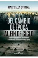 Papel DEL CAMBIO DE EPOCA AL FIN DE CICLO (COLECCION ENSAYO)