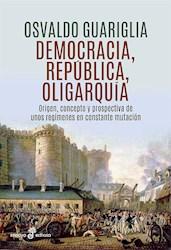 Libro Democracia , Republica Y Oligarquia